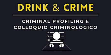Drink & Crime - Criminal Profiling e Colloquio Criminologico tickets