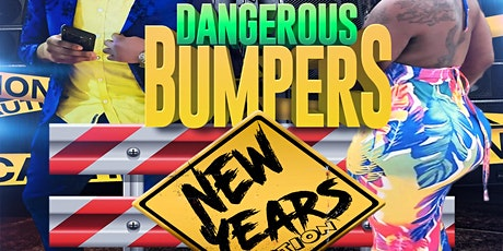 Dangerous Bumpers (NEW YEARS EDITION) tickets