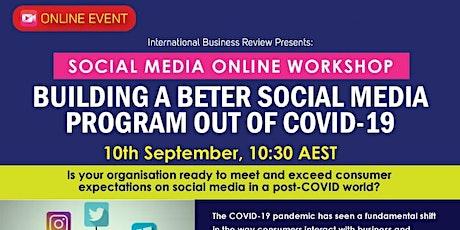 SOCIAL MEDIA ONLINE WORKSHOP- BUILDING A BETTER SOCIAL MEDIA PROGRAM tickets