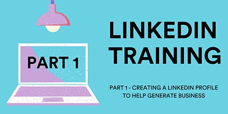 LinkedIn Training Series - Part 1 tickets