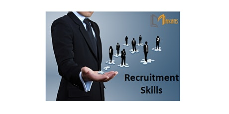 Recruitment Skills 1 Day Virtual Live Training in San Antonio, TX tickets