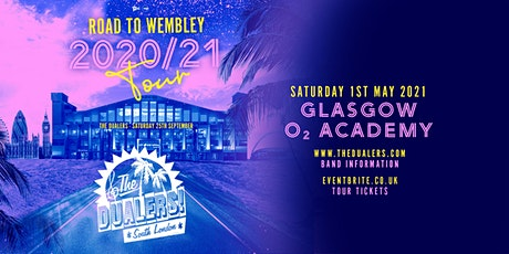 The Dualers: Road To Wembley (O2 Academy Glasgow) tickets