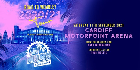 The Dualers: Road To Wembley (Motorpoint Arena, Cardiff) tickets