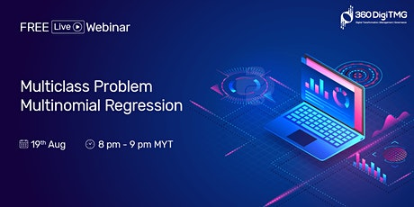 Multiclass Problem - Multinomial Regression on 19th Aug (20:00 MYT) tickets