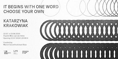It begins with one word. Choose your own – Katarzyna Krakowiak entradas