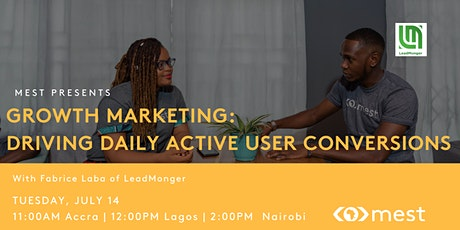 MEST Presents: Growth Marketing - Driving Daily Active User Conversions tickets