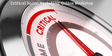 Critical Social Marketing Network Online Workshop 2: Developing Our Ideas tickets