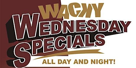 Wacky Wednesday Special tickets