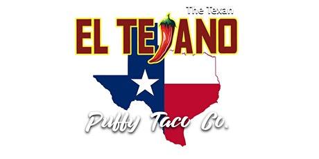 El Tejano Puffy Taco Co. food truck launch party-- FRIENDS & FAMILY ONLY tickets