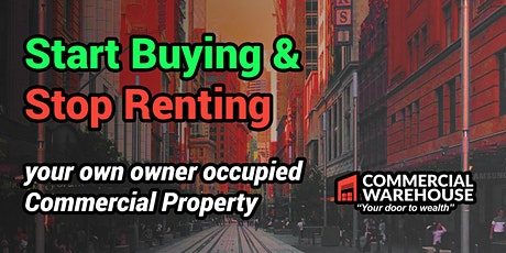 FREE Start Buying & Stop Renting your owner occupied  Commercial  Property. tickets