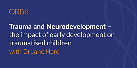 Traumatised children - the impact of early development tickets