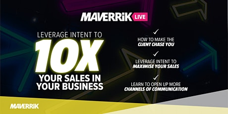 Leverage Intent to 10X Your Sales In Your Business tickets