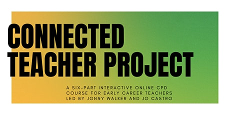 Connected Teacher Project tickets