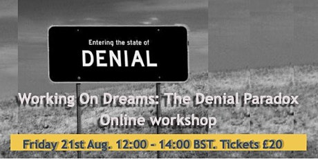 Working on Dreams: The Denial Paradox - with Alan Leach tickets