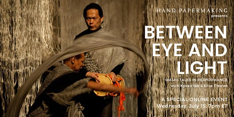 Between Eye and Light — Washi Tales in Performance Tickets