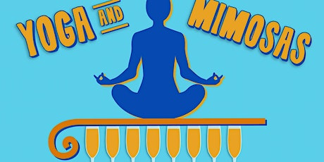 Yoga & Mimosas: An Outdoor Yoga Event! tickets