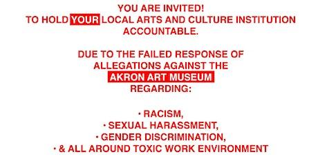 Akron Art Museum Community Audit Protest YOUR Discriminatory Art Museum tickets