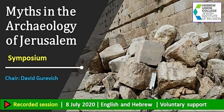 Symposium: Myths in the Archaeology of Jerusalem [Recording] tickets