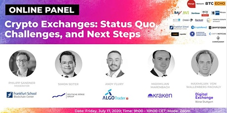 Crypto Exchanges: Status Quo, Challenges and Next Steps (Online Panel) tickets