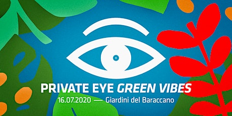 PRIVATE EYE - Green Vibes II biglietti