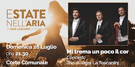 Mi trema un poco il cor - Concerto Trio di Legni La Toscanini biglietti