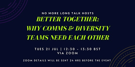 Better together:  Why Comms & Diversity teams need each other tickets