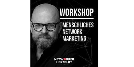"""1,5 Tagesworkshop """"Menschliches Network Marketing"""" (Leipzig/Deutschland) Tickets"""