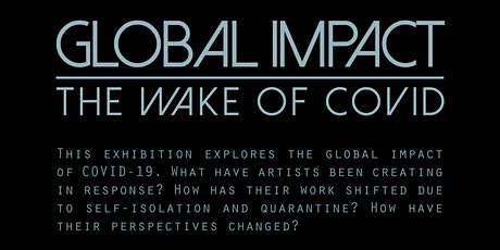 Global Impact - The Wake of Covid Closing Reception tickets
