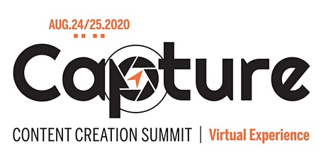 Capture Content Creation Summit | Virtual Experience for Church Filmmakers tickets