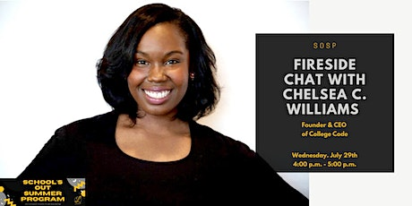 SOSP: Fireside Chat with Chelsea C. Williams, Founder & CEO of College Code tickets