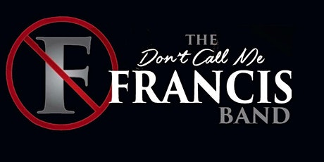 LIVE DRIVE-IN CONCERT / DON'T CALL ME FRANCIS tickets