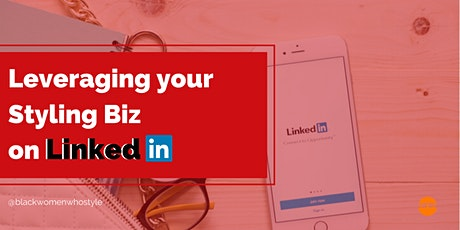 Leveraging your Styling Biz on Linkedin tickets