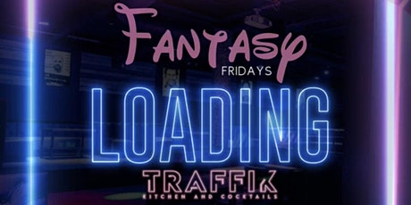 No Sleep Lifestyle Events Presents: Fantasy Fridays @Traffik Kitchen tickets