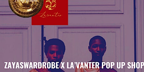 Zayaswardrobe x La'Vanter Boutique POP-UP Event tickets