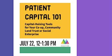 Patient Capital 101 tickets