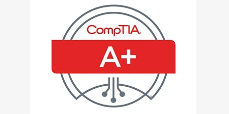 CompTIA A+ Certification Class   Your Home/Work tickets