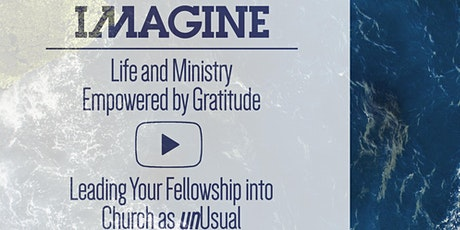Leading Your Fellowship into Church as unUsual - a 6 wk online training tickets