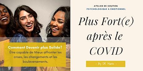 PLUS FORT(E)  APRÈS  LE  COVID:  COMMENT SE RENFORCER DE L'INTÉRIEUR? billets