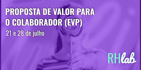 Comece pelo EVP (Employee Value Proposition) ingressos