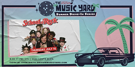 SCHOOL OF ROCK @ The Music Yard Drive-In tickets