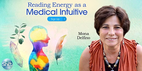 Reading Energy as a Medical Intuitive with Mona Delfino tickets