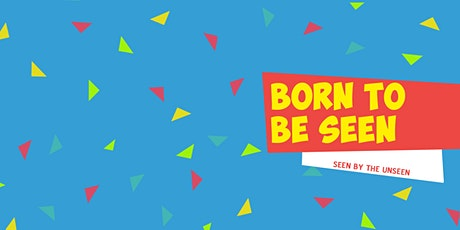 Born to Be Seen tickets