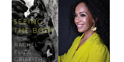 "Rachel Eliza Griffiths: ""Seeing the Body"""