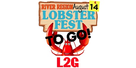 River Region LOBSTERS TO GO  - L2G tickets