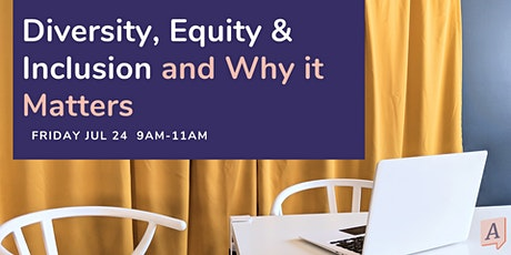 Diversity, Equity and Inclusion and Why it Matters tickets