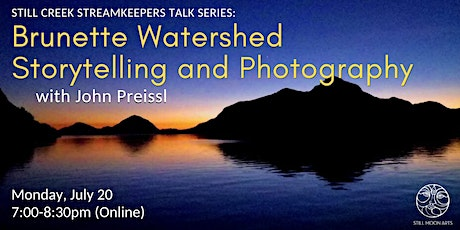 Brunette Watershed Storytelling and Photography with John Preissl (Webinar) tickets