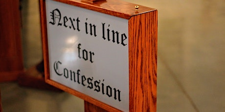 St. Louise de Marillac Saturday Confessions from 3 to 4:30 PM on July 18th tickets