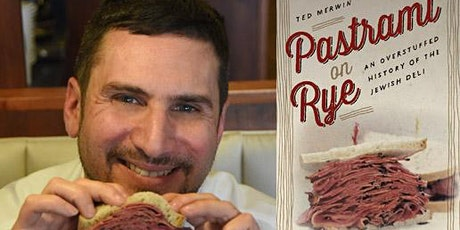 Pastrami on Rye: An Overstuffed History of the Jewish Deli with Ted Merwin tickets