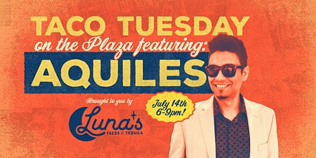 Taco Tuesday on 9th St. Plaza with musical guest: Aquiles Quiroga tickets
