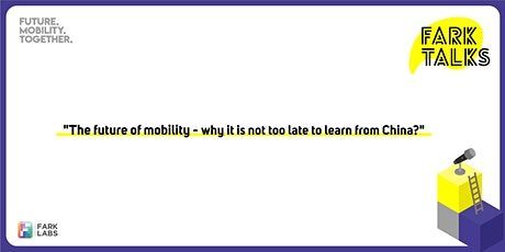 The Future of Mobility - Why it is not too late to learn from China? tickets